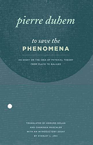 9780226169217: To Save the Phenomena: An Essay on the Idea of Physical Theory from Plato to Galileo (Midway Reprint Series)