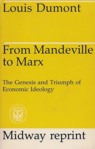 From Mandeville to Marx: The Genesis and: Dumont, Louis