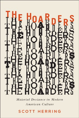 9780226171715: The Hoarders - Material Deviance in Modern American Culture