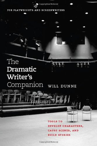 9780226172538: The Dramatic Writer's Companion: Tools to Develop Characters, Cause Scenes, and Build Stories (Chicago Guides to Writing, Editing, and Publishing)