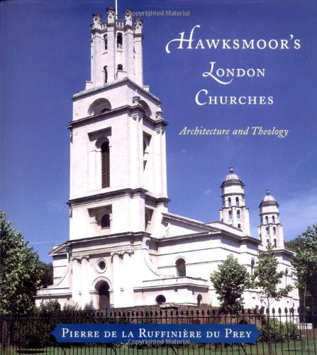 9780226173016: Hawksmoor's London Churches: Architecture and Theology