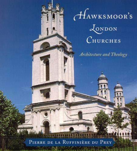 9780226173030: Hawksmoor's London Churches: Architecture and Theology