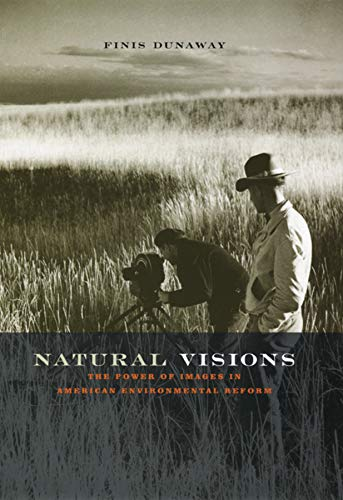 9780226173269: Natural Visions: The Power of Images in American Environmental Reform