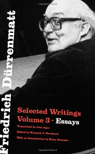 9780226174327: Friedrich Durrenmatt: Selected Writings, Volume 3, Essays: Essays v. 3