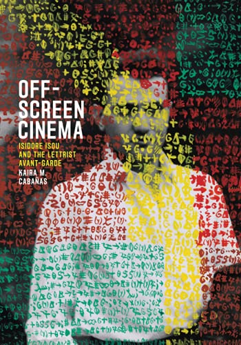 9780226174594: Off-Screen Cinema: Isidore Isou and the Lettrist Avant-Garde