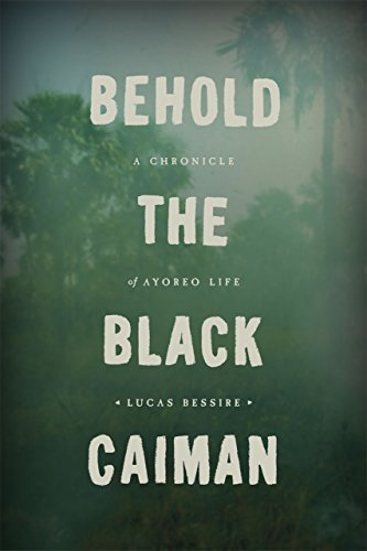 9780226175577: Behold the Black Caiman: A Chronicle of Ayoreo Life