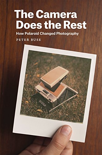 9780226176383: The Camera Does the Rest: How Polaroid Changed Photography