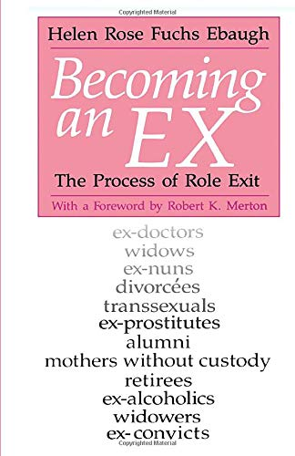 9780226180700: Becoming an Ex: The Process of Role Exit