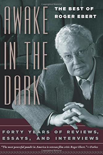9780226182018: Awake in the Dark: The Best of Roger Ebert: Forty Years of Reviews, Essays, and Interviews