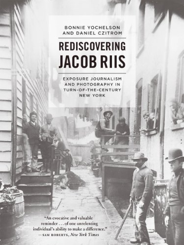 9780226182865: Rediscovering Jacob Riis: Exposure Journalism and Photography in Turn-of-the-Century New York