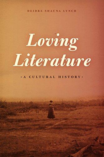 9780226183701: Loving Literature: A Cultural History