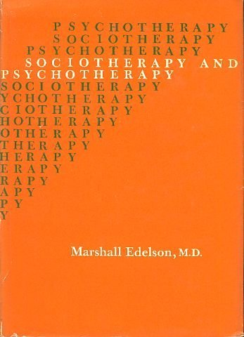 Sociotherapy and Psychotherapy (Austen Riggs Center monograph series): Edelson, Marshall