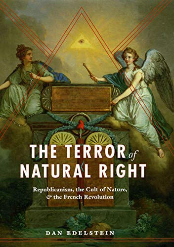 9780226184388: The Terror of Natural Right: Republicanism, the Cult of Nature, and the French Revolution