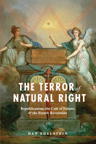 9780226184395: The Terror of Natural Right: Republicanism, the Cult of Nature, and the French Revolution