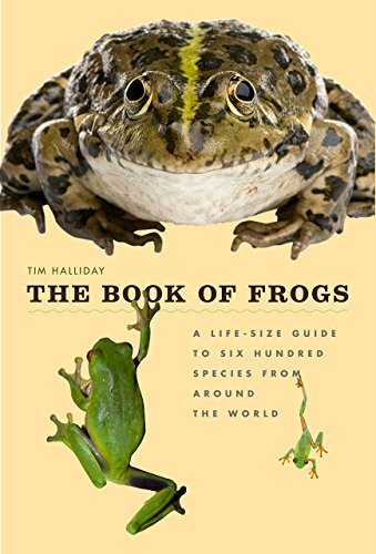9780226184654: The Book of Frogs: A Life-Size Guide to Six Hundred Species from Around the World