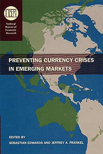 PREVENTING CURRENCY CRISES IN EMERGING MARKETS (National Bureau of Economic Research)