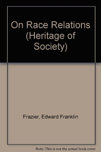 9780226187440: On Race Relations (Heritage of Society)