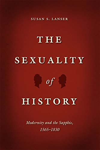 9780226187730: The Sexuality of History: Modernity And The Sapphic, 1565-1830