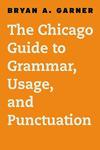 The Chicago Guide to Grammar Usage and: Garner Bryan A.