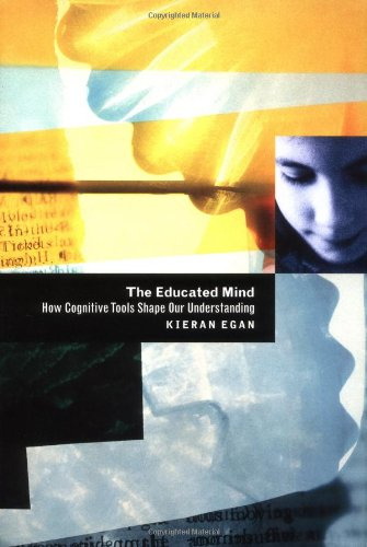 9780226190365: The Educated Mind: How Cognitive Tools Shape Our Understanding