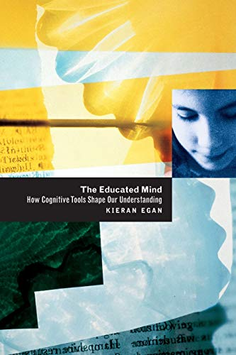 9780226190396: The Educated Mind: How Cognitive Tools Shape Our Understanding