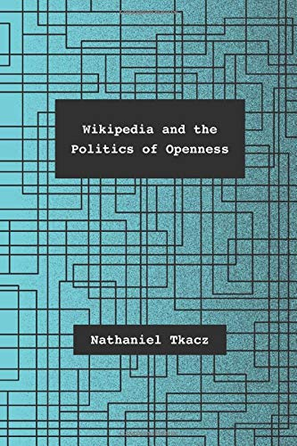 9780226192307: Wikipedia and the Politics of Openness
