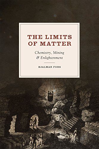 9780226194998: The Limits of Matter: Chemistry, Mining, and Enlightenment (Synthesis)