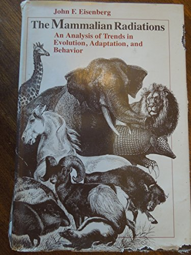 9780226195377: The Mammalian Radiations: An Analysis of Trends in Evolution, Adaptation, and Behavior