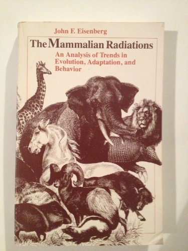 9780226195384: The Mammalian Radiations: An Analysis of Trends in Evolution, Adaptation, and Behavior