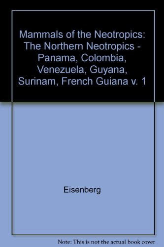 9780226195391: Mammals of the Neotropics, Volume 1: The Northern Neotropics: Panama, Colombia, Venezuela, Guyana, Suriname, French Guiana
