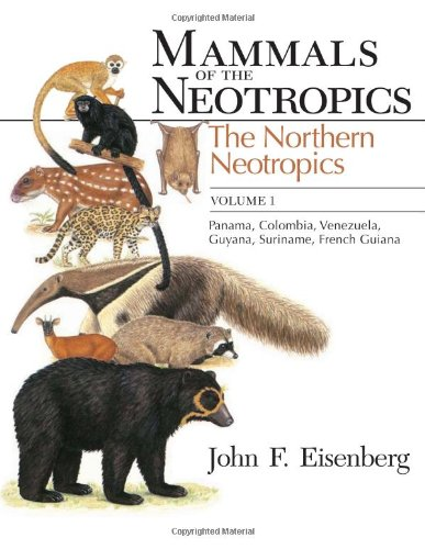 9780226195407: Mammals of the Neotropics, Volume 1: The Northern Neotropics: Panama, Colombia, Venezuela, Guyana, Suriname, French Guiana
