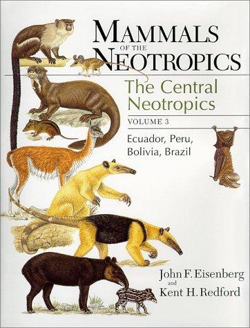 9780226195414: Mammals of the Neotropics, Volume 3: Ecuador, Bolivia, Brazil (Mammals of Neotropics)