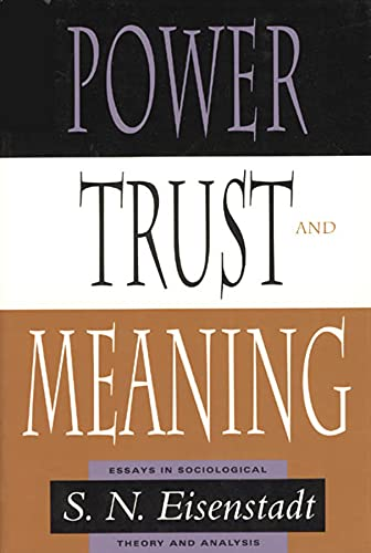 9780226195551: Power, Trust, and Meaning: Essays in Sociological Theory and Analysis (Heritage of Sociology S)