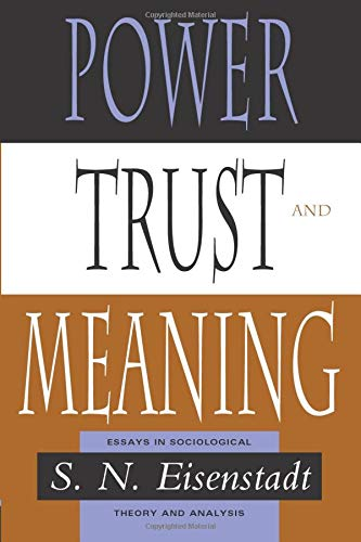 9780226195568: Power, Trust, and Meaning: Essays in Sociological Theory and Analysis (Heritage of Sociology S)