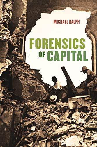 9780226198576: Forensics of Capital
