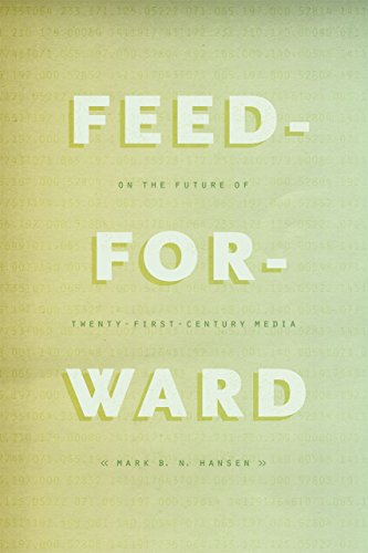 9780226199726: Feed-Forward - On the Future of Twenty-First-Century Media