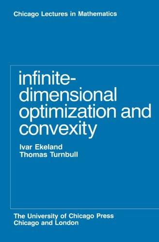 9780226199887: Infinite-Dimensional Optimization and Convexity (Chicago Lectures in Mathematics)
