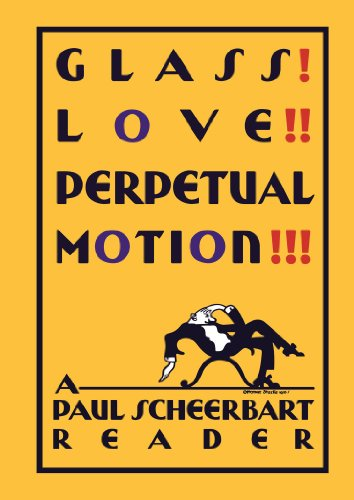 9780226203003: Glass! Love!! Perpetual Motion!!!: A Paul Scheerbart Reader