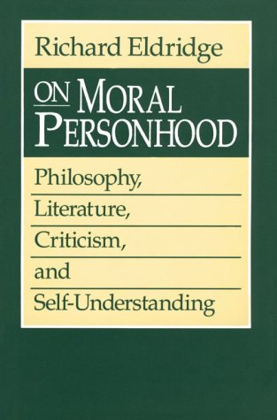 9780226203164: On Moral Personhood: Philosophy, Literature, Criticism, and Self-Understanding