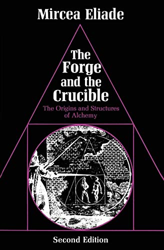 9780226203904: The Forge and the Crucible: The Origins and Structures of Alchemy