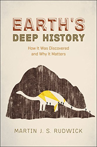 Earth's Deep History: How It Was Discovered: Rudwick, Martin J.