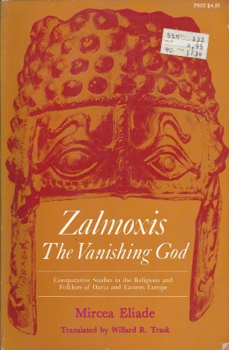 9780226203980: Zalmoxis, the Vanishing God: Comparative Studies in the Religion and Folklore of Dacia and Eastern Europe