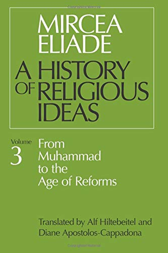 9780226204055: A History of Religious Ideas, Vol. 3: From Muhammad to the Age of Reforms