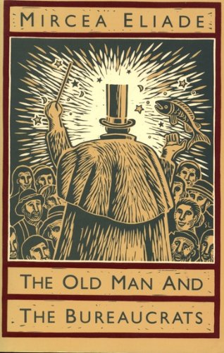 9780226204109: The Old Man and the Bureaucrats (Phoenix Fiction) (English and Romanian Edition)
