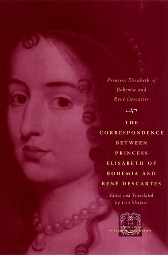 9780226204413: The Correspondence Between Princess Elisabeth of Bohemia and Rene Descartes (Other Voice in Early Modern Europe)