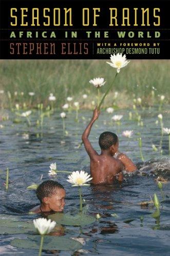 Season of Rains: Africa in the World: Stephen Ellis