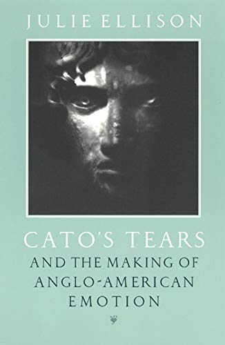 9780226205960: Cato's Tears and the Making of Anglo-American Emotion