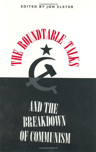 9780226206288: The Roundtable Talks and the Breakdown of Communism (Constitutionalism in Eastern Europe)