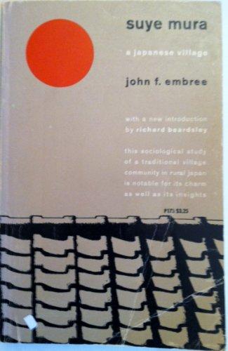 Suye Mura A Japanese Village: John F. Embree