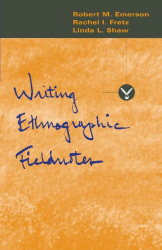 9780226206813: Writing Ethnographic Fieldnotes (Chicago Guides to Writing, Editing, and Publishing)